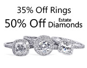 35% off all Engagement Rings and 50% off all previously owned Diamonds!